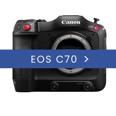 Canon EOS C70 & Accessories
