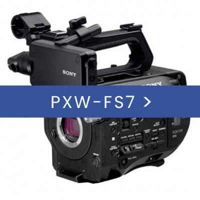 PXW-FS7 & ACCESORIES