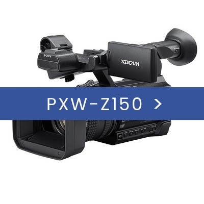 PXW-Z150 & ACCESORIES