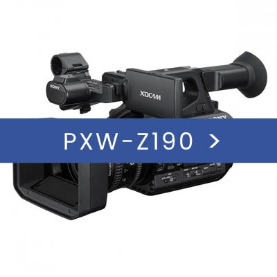 PXW-Z190 & ACCESORIES
