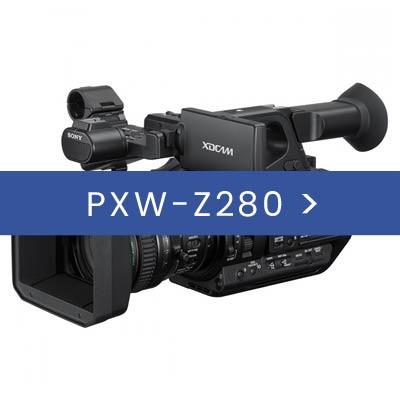PXW-Z280 & ACCESORIES